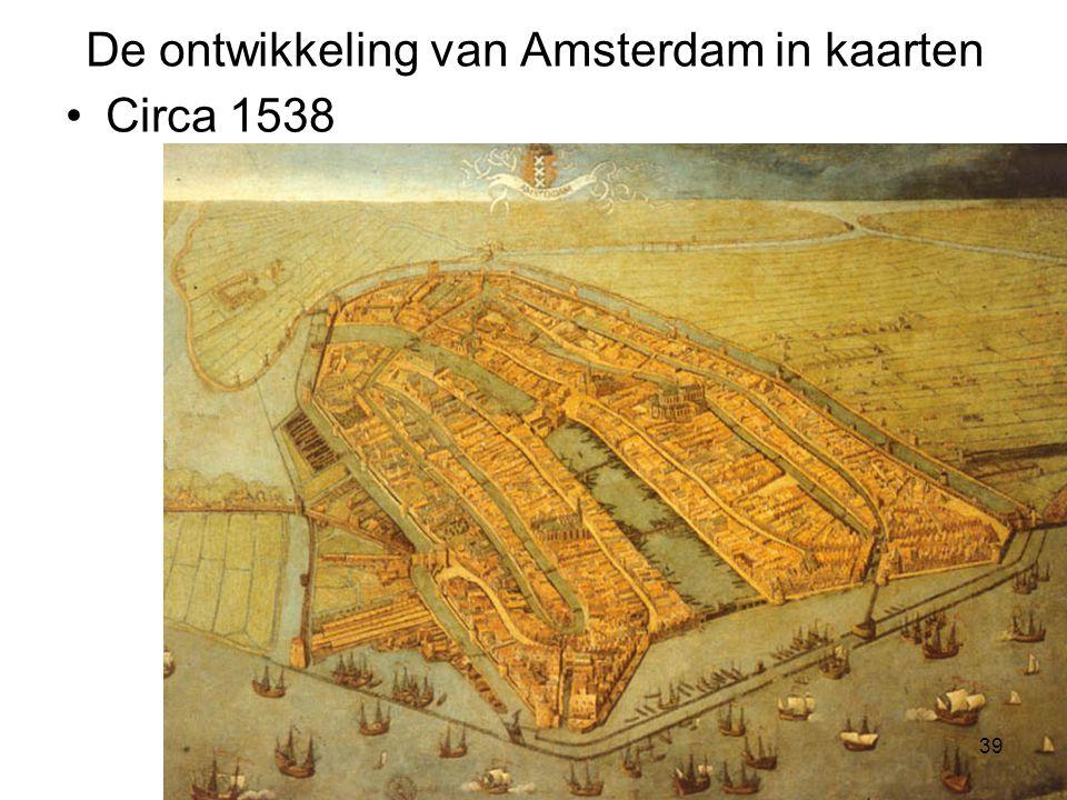 De ontwikkeling van Amsterdam in kaarten Circa 1538 39