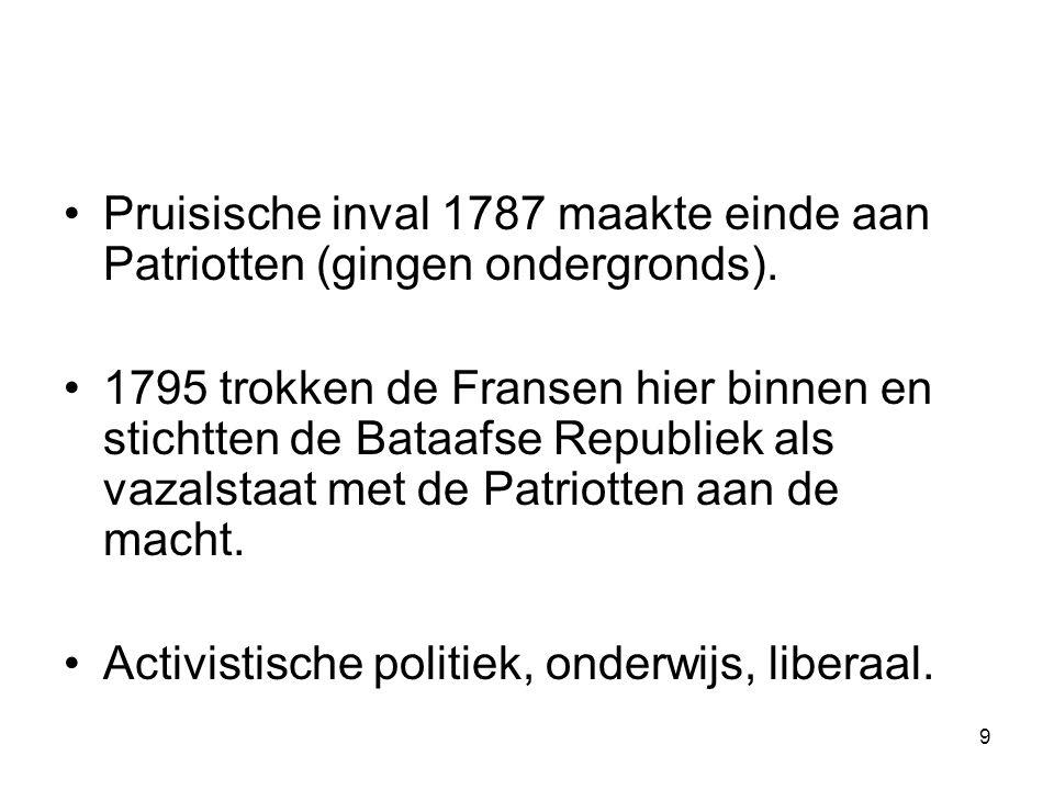 Pruisische inval 1787 maakte einde aan Patriotten (gingen ondergronds). 1795 trokken de Fransen hier binnen en stichtten de Bataafse Republiek als vaz