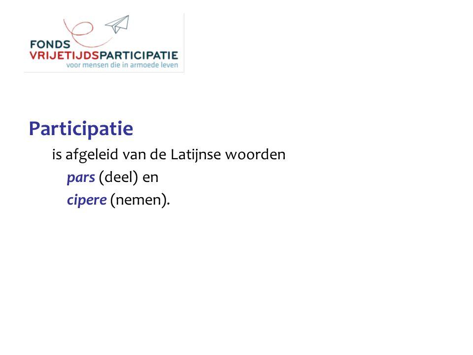 Participatie is afgeleid van de Latijnse woorden pars (deel) en cipere (nemen).