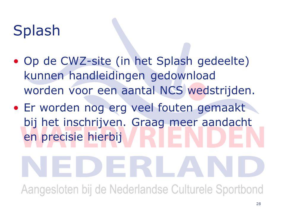 28 Splash Op de CWZ-site (in het Splash gedeelte) kunnen handleidingen gedownload worden voor een aantal NCS wedstrijden.