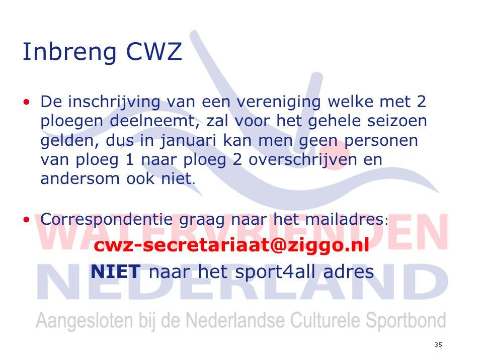 35 Inbreng CWZ De inschrijving van een vereniging welke met 2 ploegen deelneemt, zal voor het gehele seizoen gelden, dus in januari kan men geen personen van ploeg 1 naar ploeg 2 overschrijven en andersom ook niet.