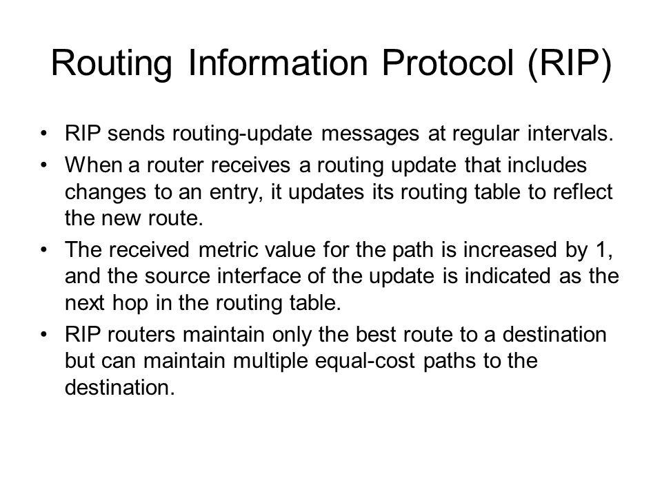 Configuring RIP The router rip command enables RIP as the routing protocol.