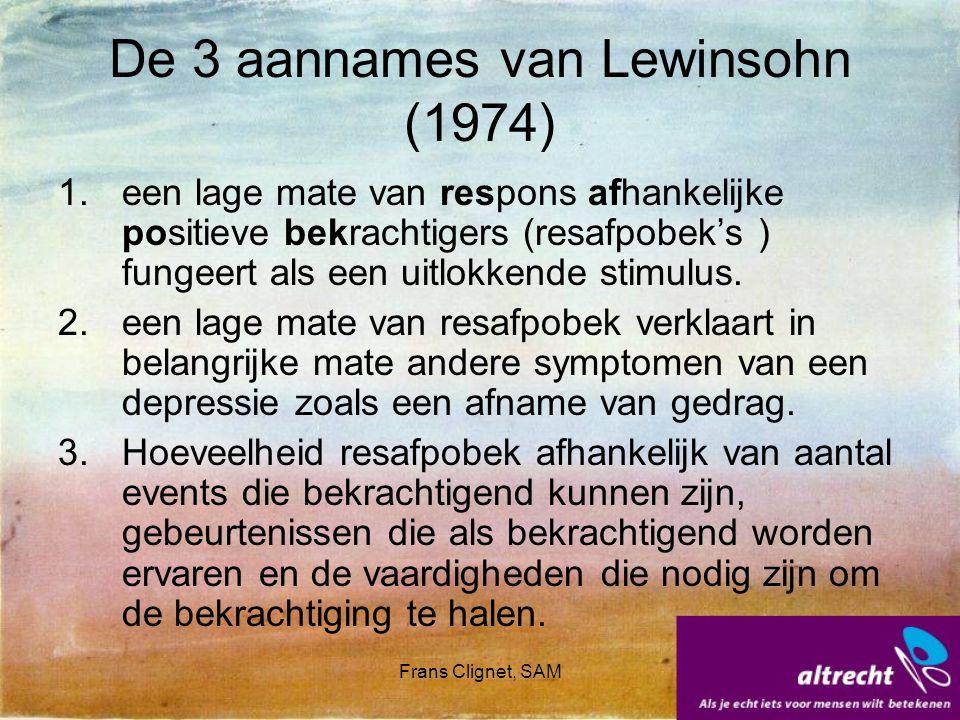 Frans Clignet, SAM De 3 aannames van Lewinsohn (1974) 1.een lage mate van respons afhankelijke positieve bekrachtigers (resafpobek's ) fungeert als ee