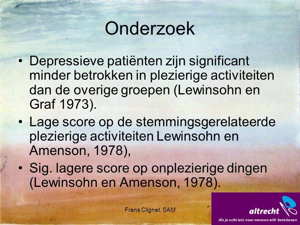 Frans Clignet, SAM Onderzoek Depressieve patiënten zijn significant minder betrokken in plezierige activiteiten dan de overige groepen (Lewinsohn en G