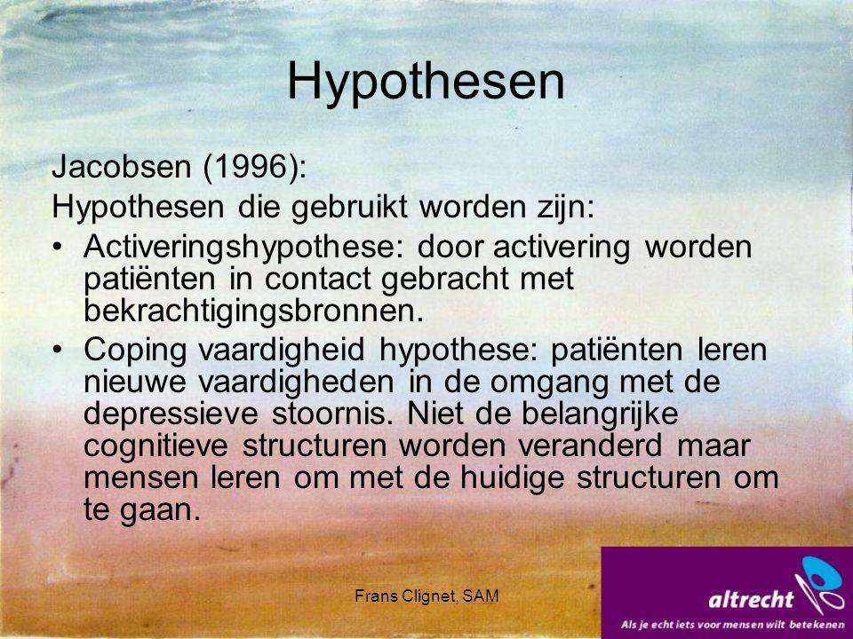 Frans Clignet, SAM Hypothesen Jacobsen (1996): Hypothesen die gebruikt worden zijn: Activeringshypothese: door activering worden patiënten in contact