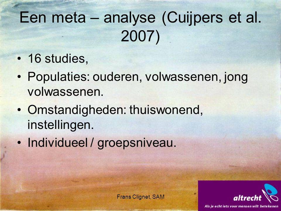 Frans Clignet, SAM Een meta – analyse (Cuijpers et al. 2007) 16 studies, Populaties: ouderen, volwassenen, jong volwassenen. Omstandigheden: thuiswone