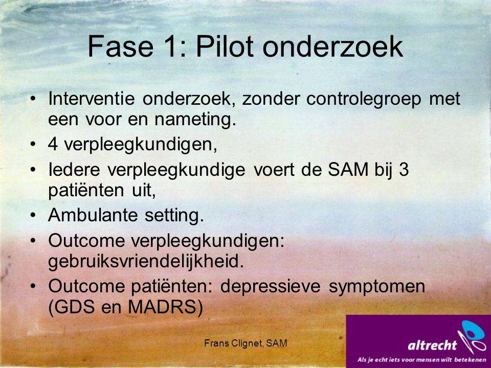 Frans Clignet, SAM Fase 1: Pilot onderzoek Interventie onderzoek, zonder controlegroep met een voor en nameting. 4 verpleegkundigen, Iedere verpleegku