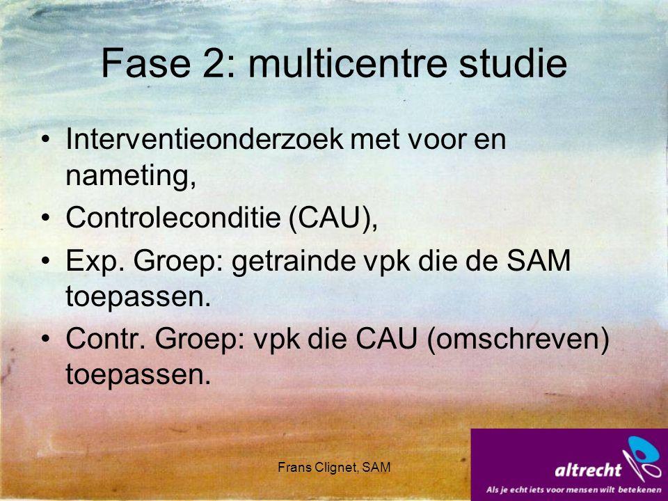 Frans Clignet, SAM Fase 2: multicentre studie Interventieonderzoek met voor en nameting, Controleconditie (CAU), Exp. Groep: getrainde vpk die de SAM
