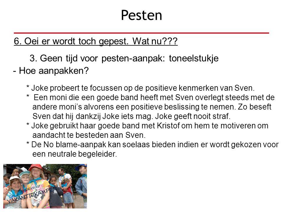 Pesten - Hoe aanpakken? * Joke probeert te focussen op de positieve kenmerken van Sven. * Een moni die een goede band heeft met Sven overlegt steeds m