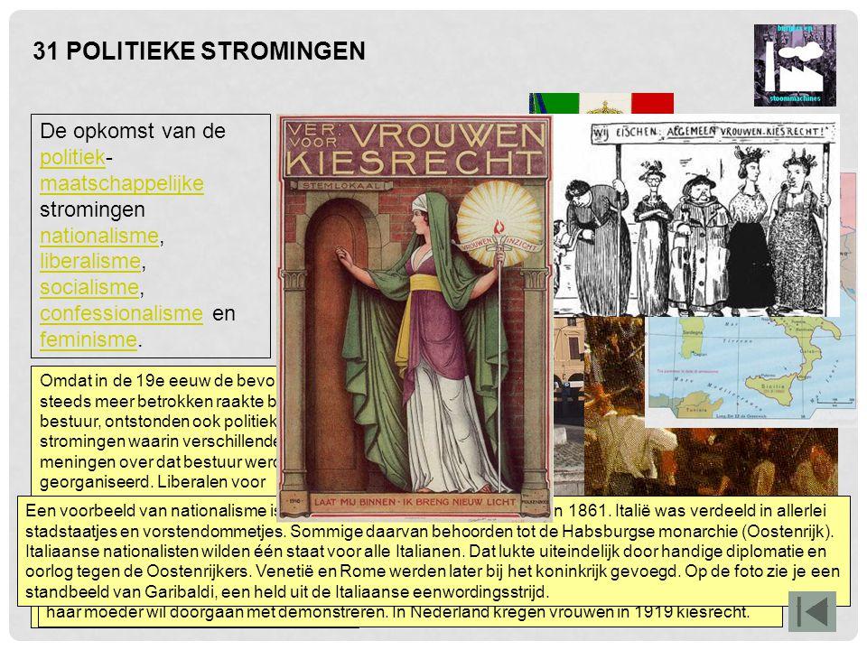 32 DEMOCRATISERING In Nederland bestond halverwege de 19e eeuw censuskiesrecht: alleen burgers die een bepaald bedrag aan belasting betaalden mochten stemmen.