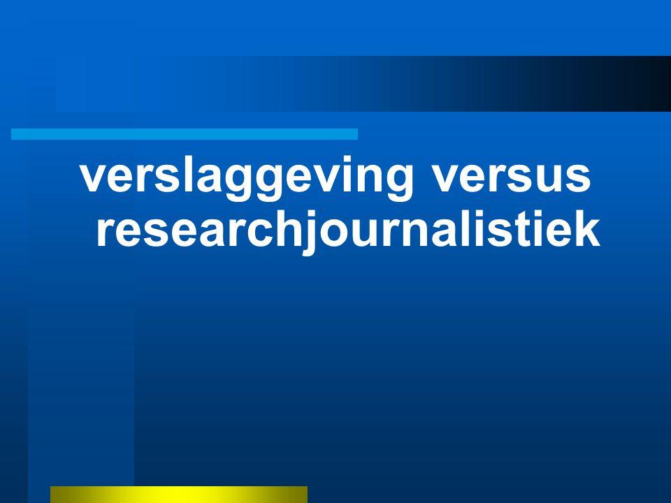 verslaggeving versus researchjournalistiek