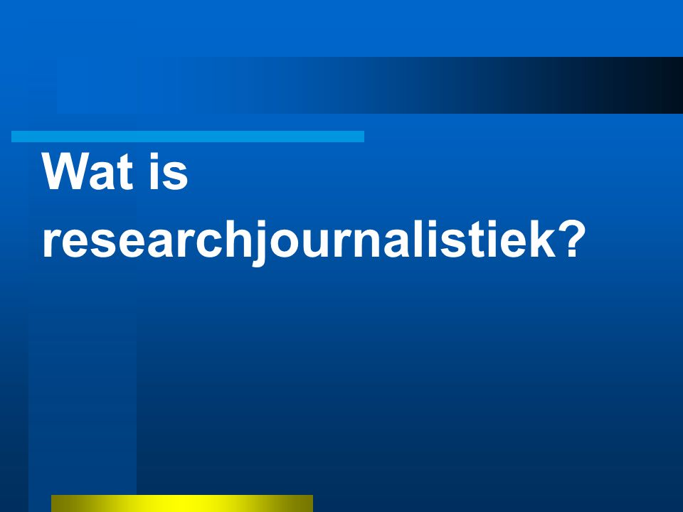 Wat is researchjournalistiek?