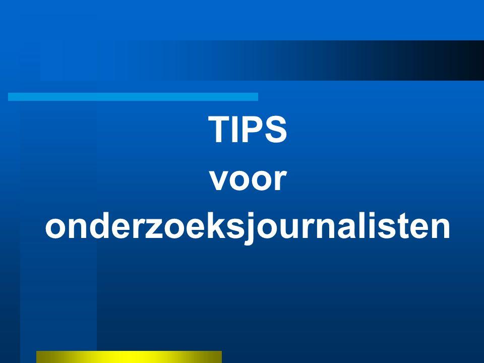 TIPS voor onderzoeksjournalisten