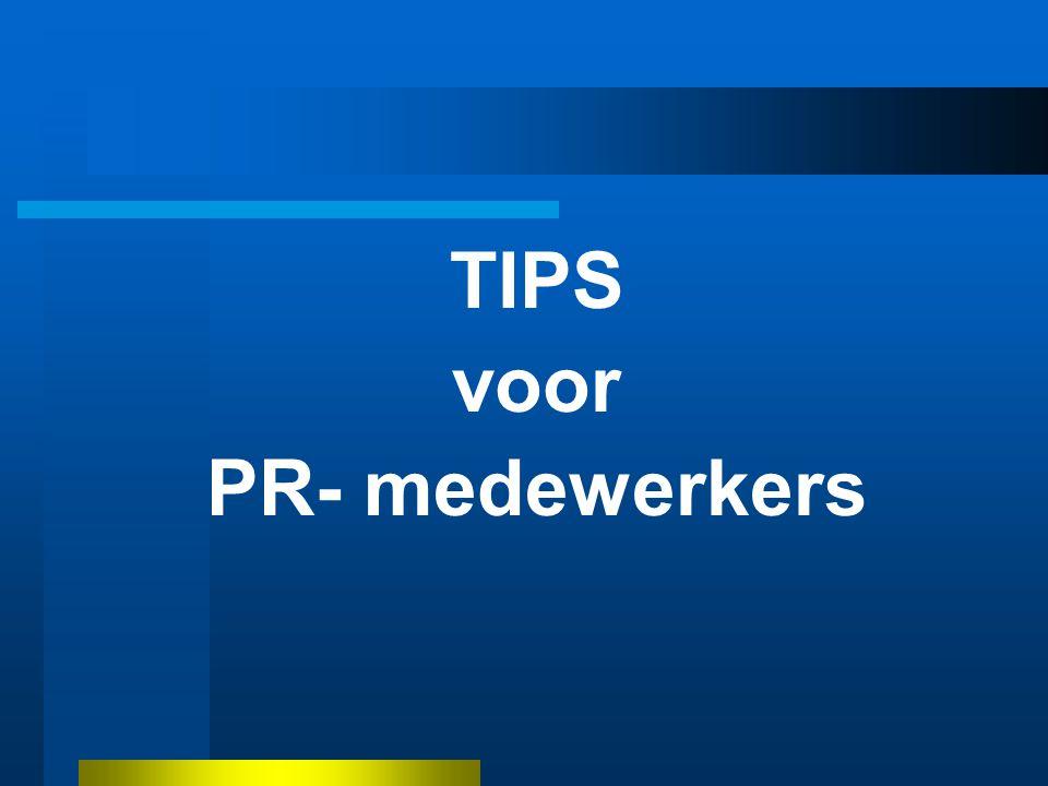 TIPS voor PR- medewerkers