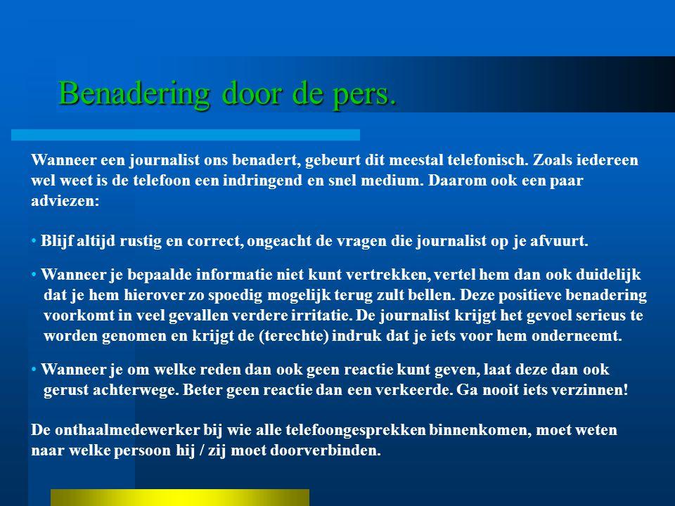 Benadering door de pers. Wanneer een journalist ons benadert, gebeurt dit meestal telefonisch.