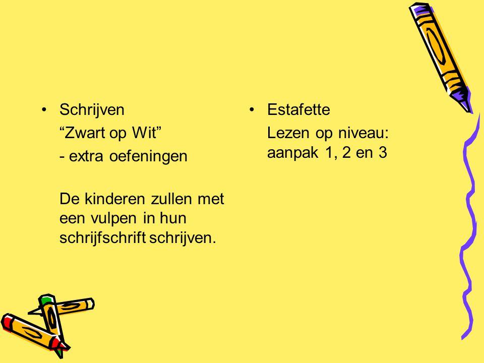 """Schrijven """"Zwart op Wit"""" - extra oefeningen De kinderen zullen met een vulpen in hun schrijfschrift schrijven. Estafette Lezen op niveau: aanpak 1, 2"""