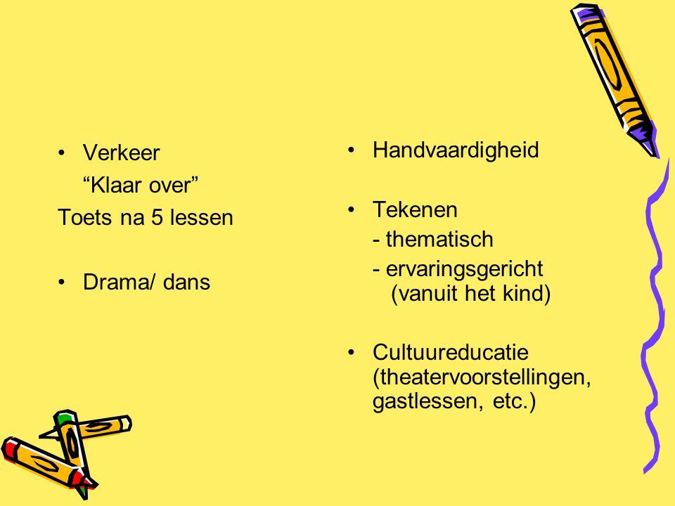 """Verkeer """"Klaar over"""" Toets na 5 lessen Drama/ dans Handvaardigheid Tekenen - thematisch - ervaringsgericht (vanuit het kind) Cultuureducatie (theaterv"""