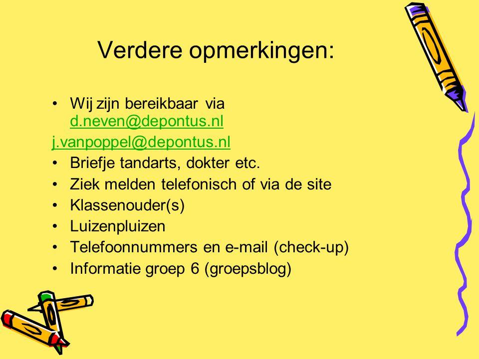 Verdere opmerkingen: Wij zijn bereikbaar via d.neven@depontus.nl d.neven@depontus.nl j.vanpoppel@depontus.nl Briefje tandarts, dokter etc. Ziek melden