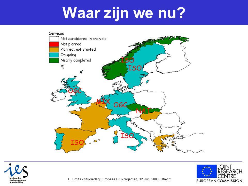 P. Smits - Studiedag Europese GIS-Projecten, 12 Juni 2003, Utrecht Waar zijn we nu