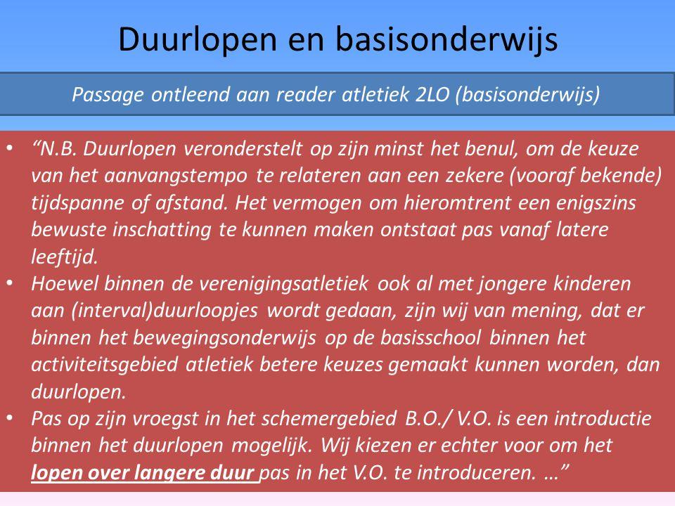 """Duurlopen en basisonderwijs """"N.B. Duurlopen veronderstelt op zijn minst het benul, om de keuze van het aanvangstempo te relateren aan een zekere (voor"""