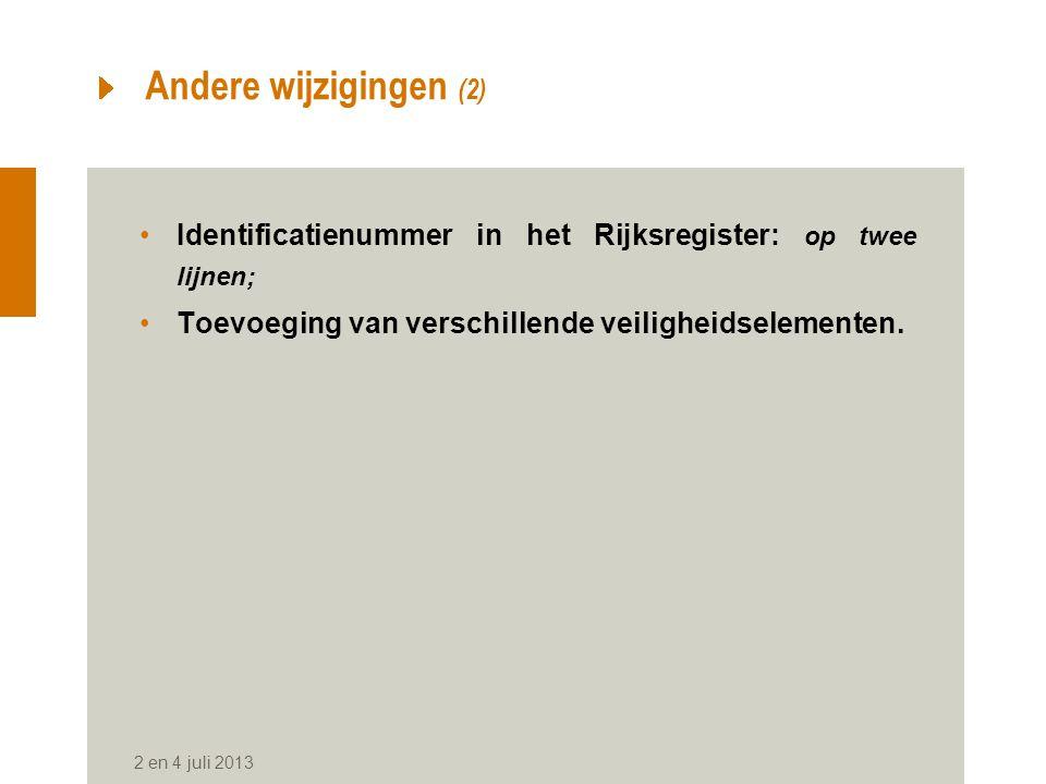 Andere wijzigingen (2) Identificatienummer in het Rijksregister: op twee lijnen; Toevoeging van verschillende veiligheidselementen.