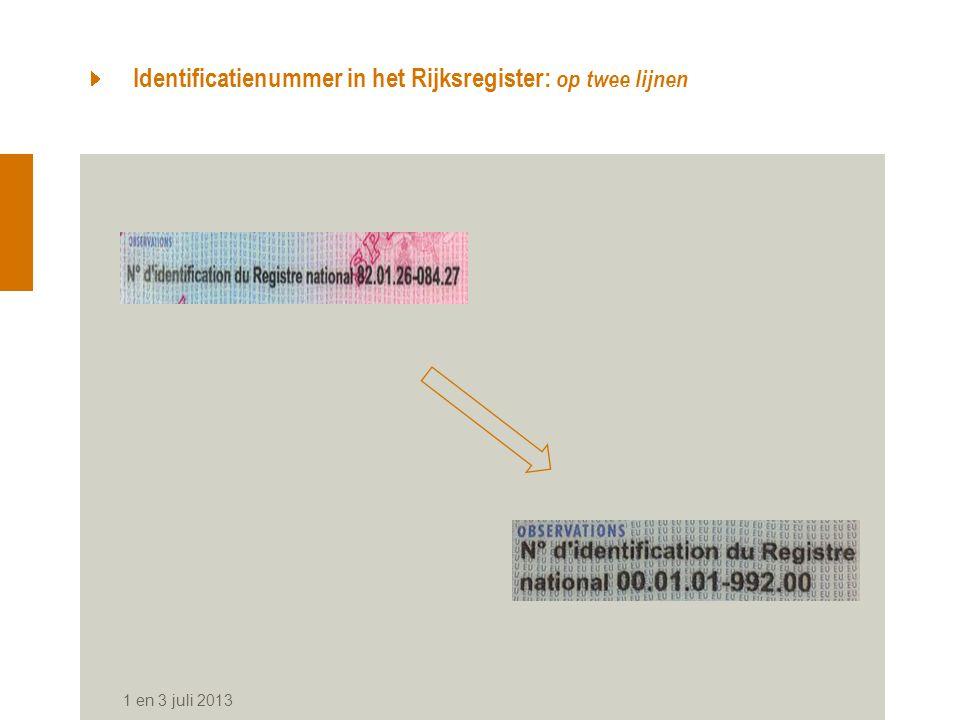 Identificatienummer in het Rijksregister: op twee lijnen 1 en 3 juli 2013
