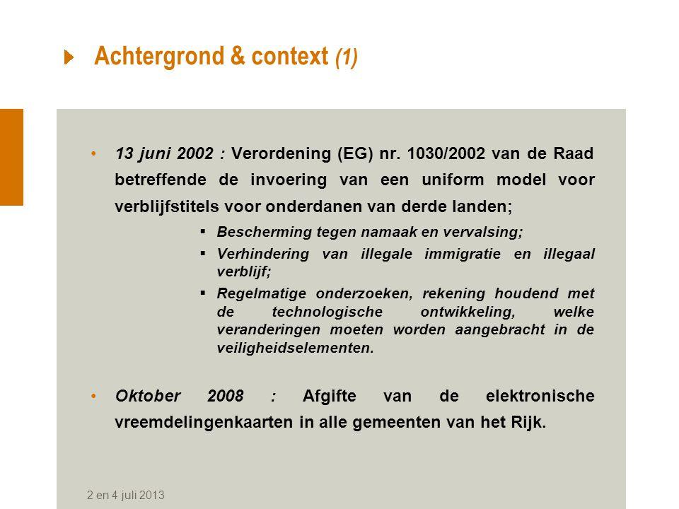2 en 4 juli 2013 Achtergrond & context (1) 13 juni 2002 : Verordening (EG) nr.