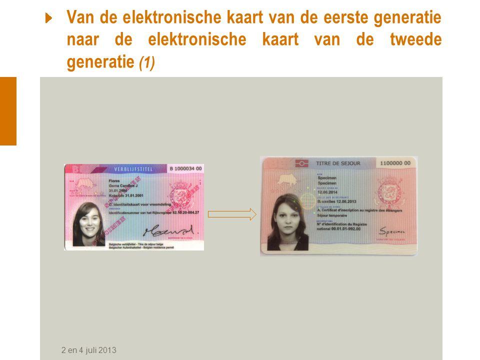 2 en 4 juli 2013 Van de elektronische kaart van de eerste generatie naar de elektronische kaart van de tweede generatie (1)