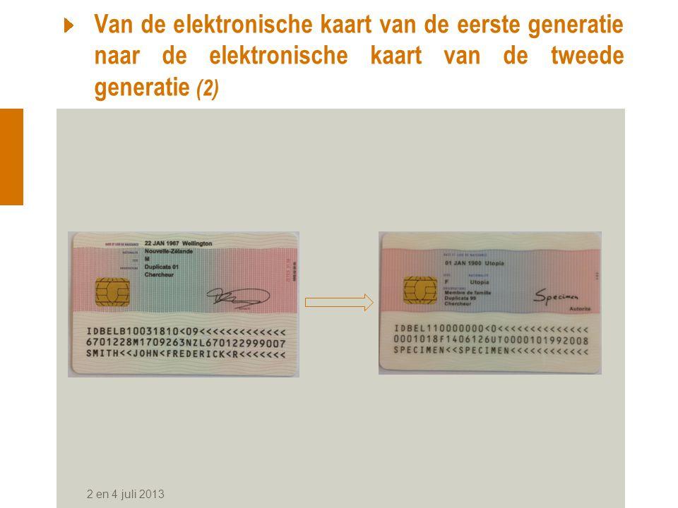 2 en 4 juli 2013 Van de elektronische kaart van de eerste generatie naar de elektronische kaart van de tweede generatie (2)