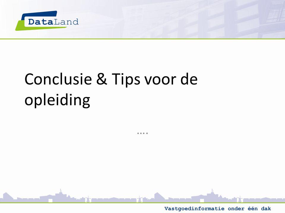Conclusie & Tips voor de opleiding ….