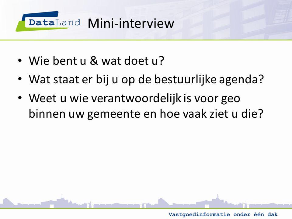 Mini-interview Wie bent u & wat doet u. Wat staat er bij u op de bestuurlijke agenda.