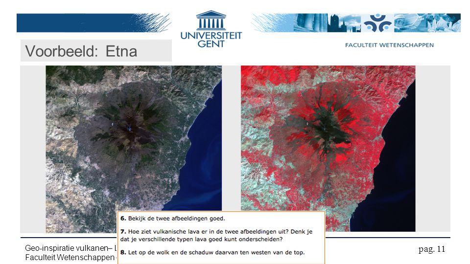 Voorbeeld: Etna pag. 11 Geo-inspiratie vulkanen– Luc Zwartjes – 07/12/2012 Faculteit Wetenschappen – Vakgroep geografie