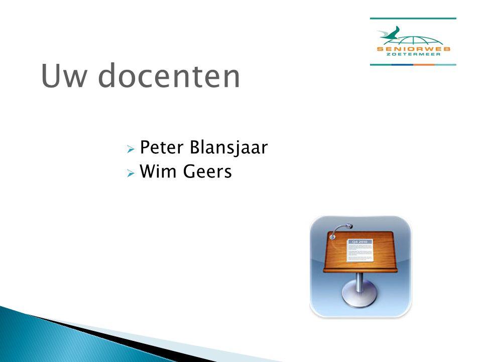  Peter Blansjaar  Wim Geers Uw docenten