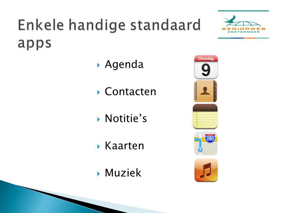  Agenda  Contacten  Notitie's  Kaarten  Muziek