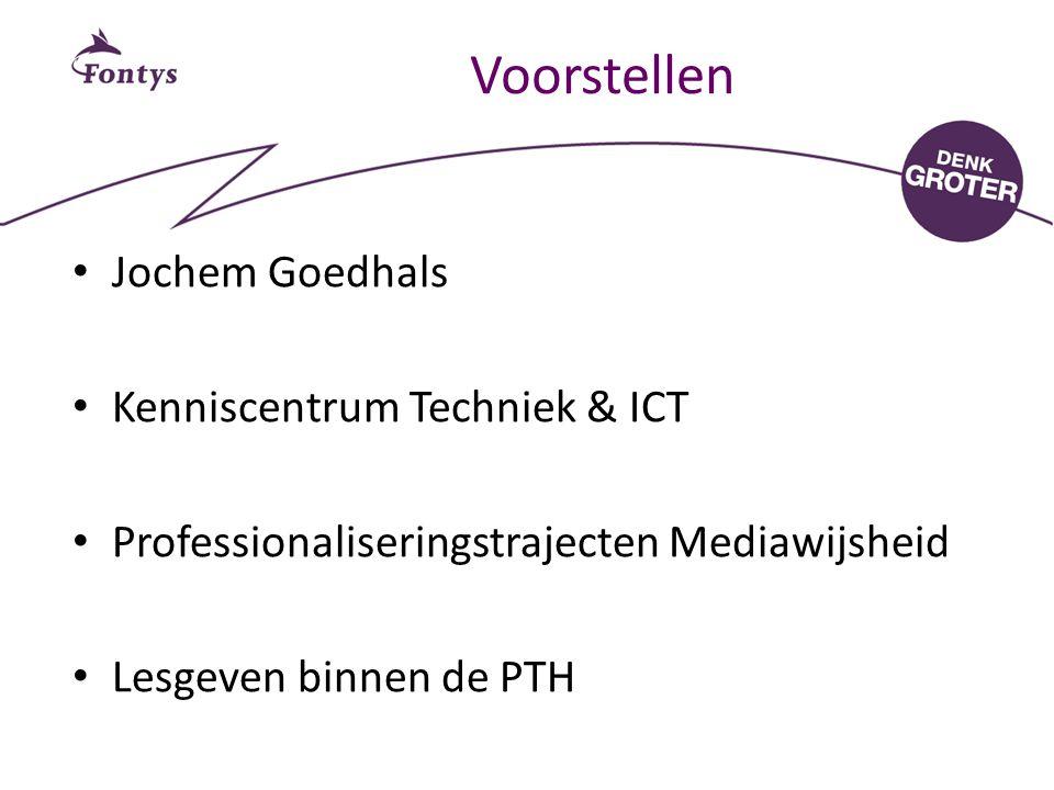 Voorstellen Jochem Goedhals Kenniscentrum Techniek & ICT Professionaliseringstrajecten Mediawijsheid Lesgeven binnen de PTH
