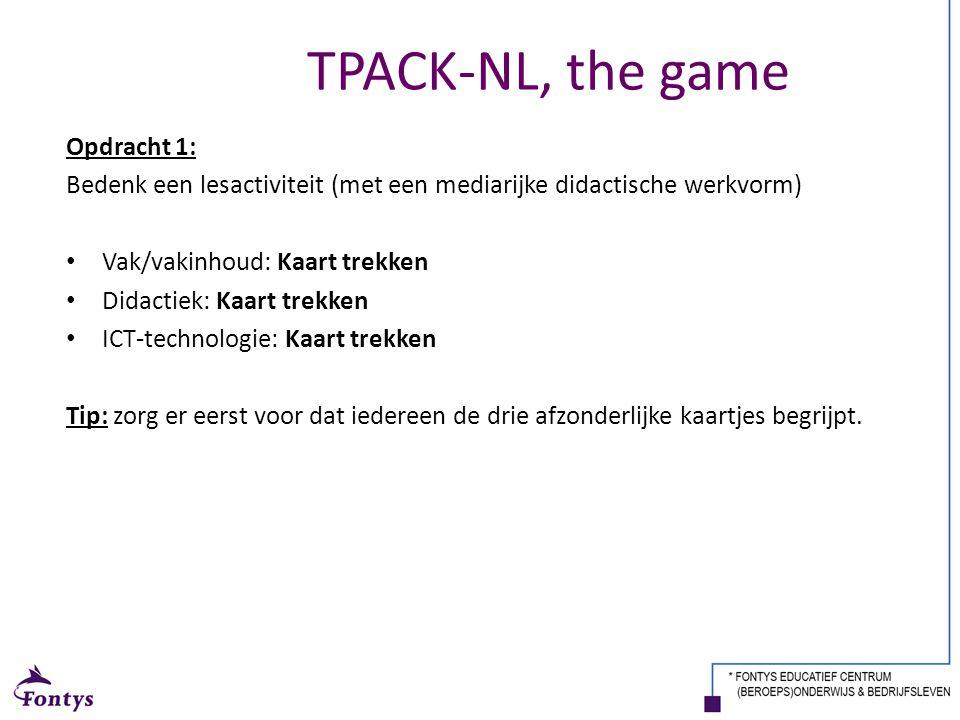 TPACK-NL, the game Opdracht 1: Bedenk een lesactiviteit (met een mediarijke didactische werkvorm) Vak/vakinhoud: Kaart trekken Didactiek: Kaart trekke
