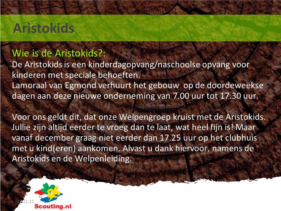 16-11-11 Aristokids Wie is de Aristokids?: De Aristokids is een kinderdagopvang/naschoolse opvang voor kinderen met speciale behoeften. Lamoraal van E