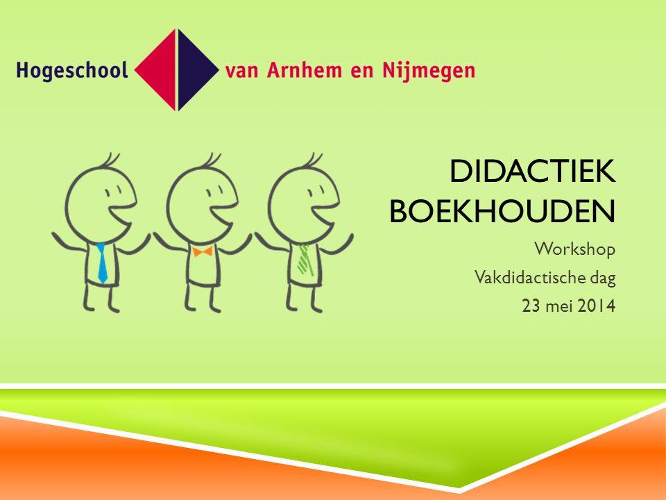 DIDACTIEK BOEKHOUDEN Workshop Vakdidactische dag 23 mei 2014