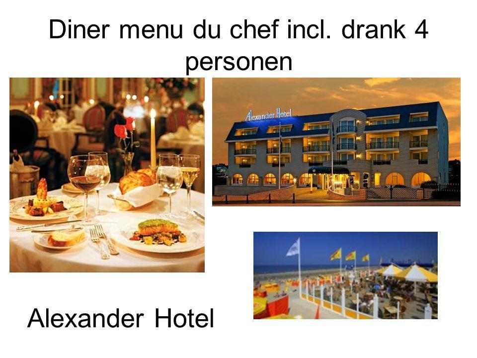 Diner menu du chef incl. drank 4 personen Alexander Hotel