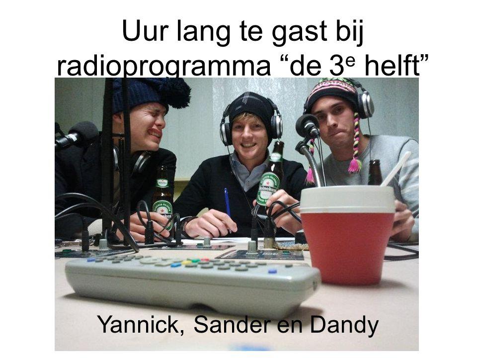 Uur lang te gast bij radioprogramma de 3 e helft Yannick, Sander en Dandy