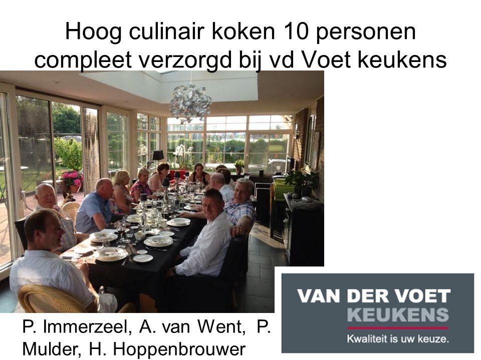 Hoog culinair koken 10 personen compleet verzorgd bij vd Voet keukens P. Immerzeel, A. van Went, P. Mulder, H. Hoppenbrouwer