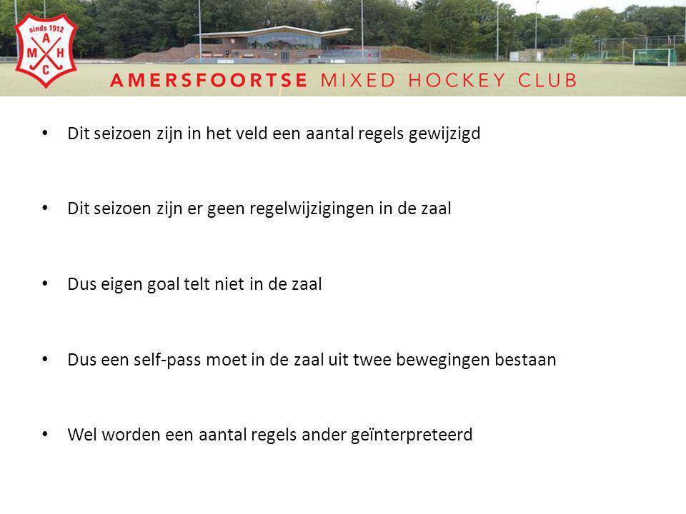Dit seizoen zijn in het veld een aantal regels gewijzigd Dit seizoen zijn er geen regelwijzigingen in de zaal Dus eigen goal telt niet in de zaal Dus