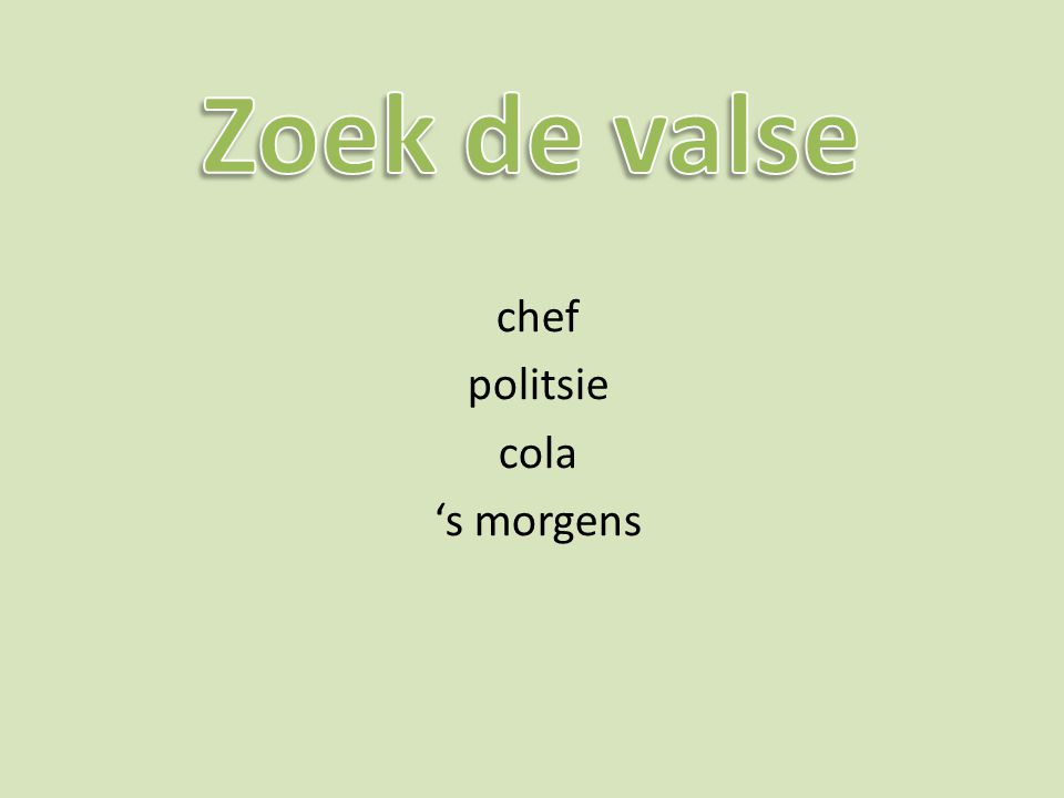 chef politsie cola 's morgens