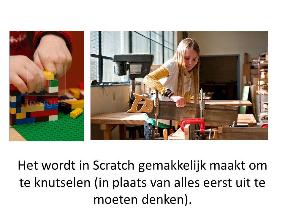 Het wordt in Scratch gemakkelijk maakt om te knutselen (in plaats van alles eerst uit te moeten denken).