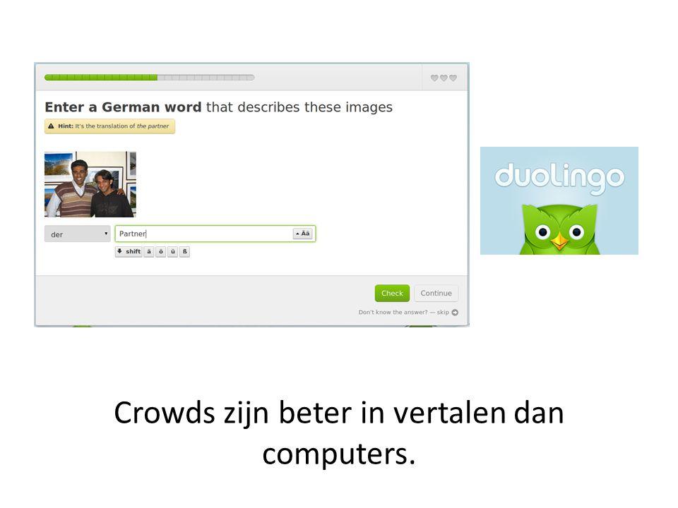 Crowds zijn beter in vertalen dan computers.