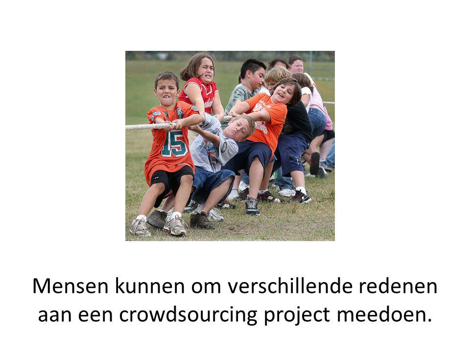 Mensen kunnen om verschillende redenen aan een crowdsourcing project meedoen.