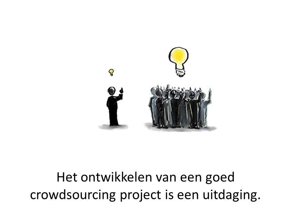 Het ontwikkelen van een goed crowdsourcing project is een uitdaging.