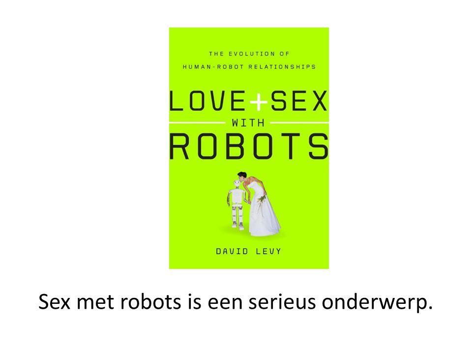 Sex met robots is een serieus onderwerp.