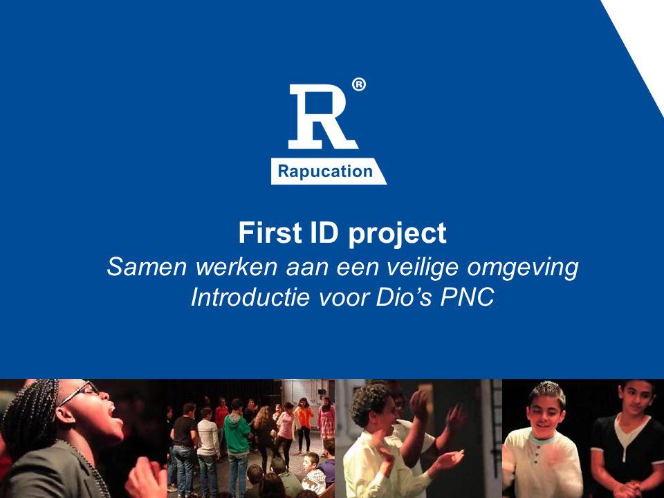 First ID project Samen werken aan een veilige omgeving Introductie voor Dio's PNC