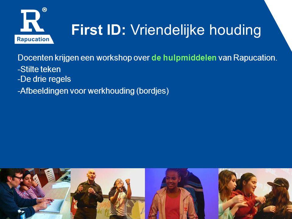First ID: Vriendelijke houding Docenten krijgen een workshop over de hulpmiddelen van Rapucation. -Stilte teken -De drie regels -Afbeeldingen voor wer